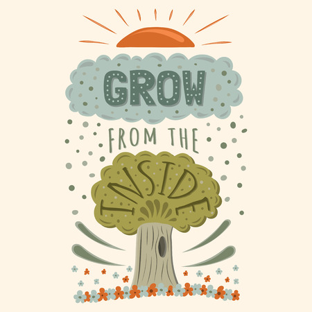 hand illustration: Vector modern hand drawn hipster illustration with phrase Grow from the inside Illustration