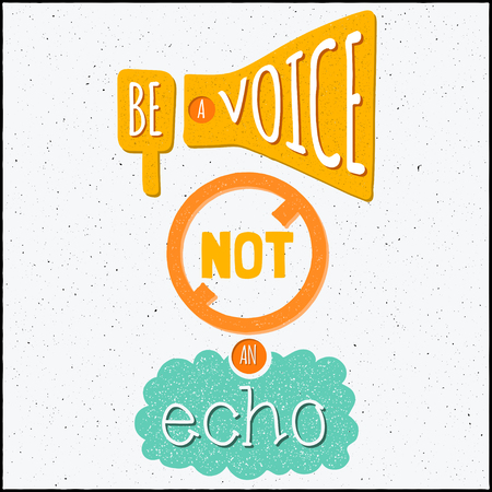 echo: Vector design hipster illustration with phrase Be a voice not an echo Illustration