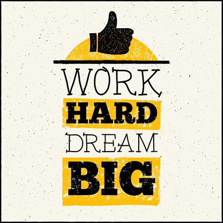 Vector design hipster illustration with phrase Work hard dream big