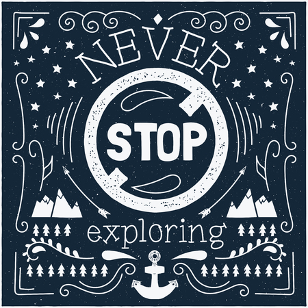 card stop: Vector design hipster illustration with phrase Never stop exploring