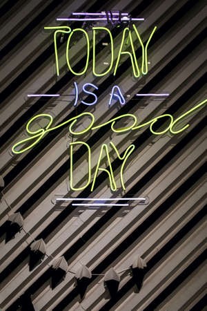 Neon the inscription Today is good day