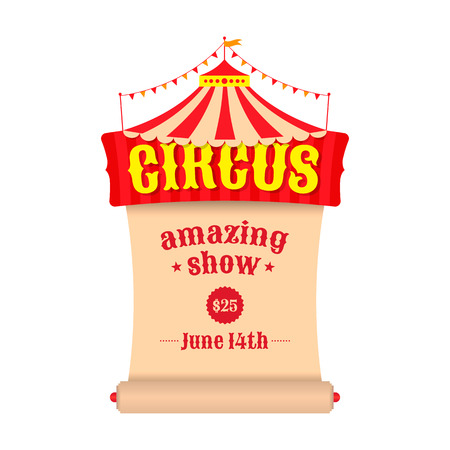 Vector poster or billboard for the circus. Tent with the emblem of the circus and a scroll. Illustration