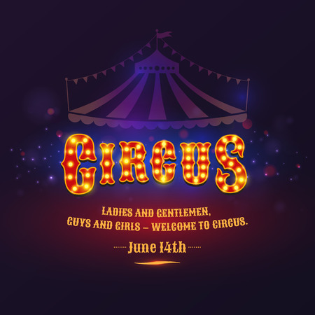 The poster for the circus. The illuminated sign. Letter from the lamps. Vector illustration
