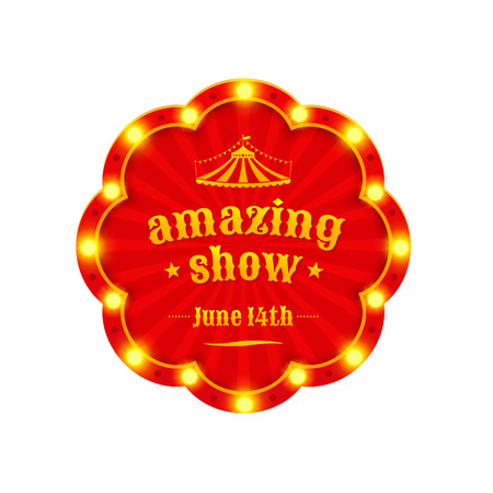 entertainment event: Amazing show light frame. Circus label. illustration