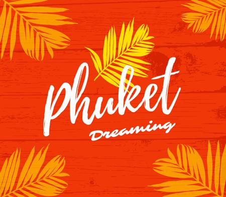 Phuket dreaming typography poster or t-shirt design. Vector illustration Vektoros illusztráció