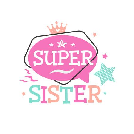 Super Sister typography emblem for tshirt printing