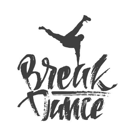 Hand drawn lettering composition with text of Break Dance and Dancer silhouette. Modern calligraphy. Graffiti style. Stock Illustratie