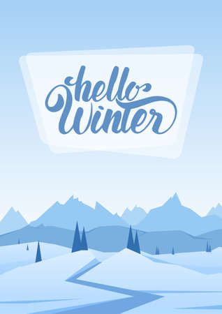 Vertical Snowy Mountains landscape with road, pines, hills and hand lettering of Hello Winter