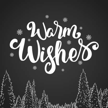 Handwritten brush lettering of Warm Wishes with snowflakes and sketch of pine forest on chalkboard background.