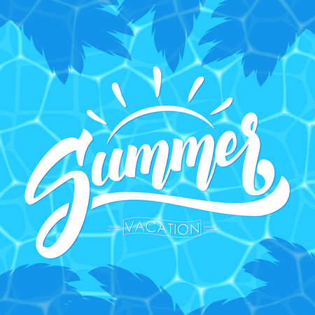 Vector illustration: Brush lettering composition of Summer Vacation isolated on blue water background