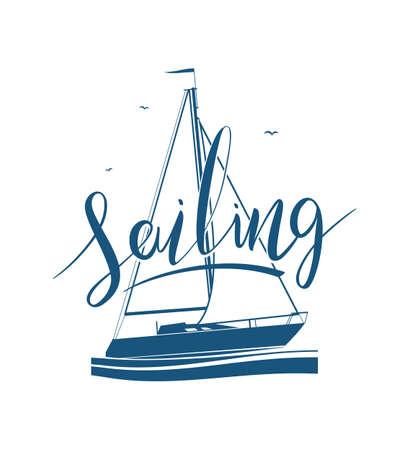 Vector illustration: Handwritten lettering of Sailing on yacht silhouette. Illustration