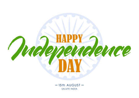 Vector illustration: Template of greeting card with hand lettering of Happy Independence Day. 15 th August. Salute India