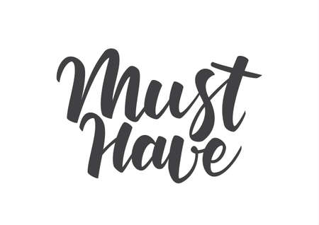 Hand lettering of Must Have