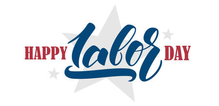 Greeting banner with hand lettering Happy Labor Day illustration.