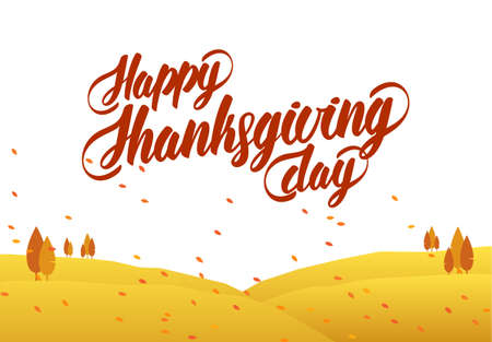 Vector greeting card with hand lettering of Happy Thanksgiving Day and autumn landscape.