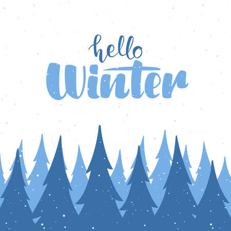 Vector illustration: Snowy background with Hand lettering of Hello Winter and pine forest