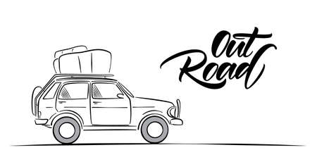 Hand drawn travel car and handwritten lettering of Out Road. Sketch line design Vector illustration.