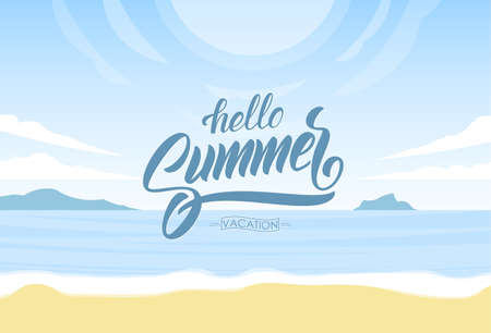 Lettering of Hello Summer Vacation on Sunny ocean beach background. Paradise landscape Illustration