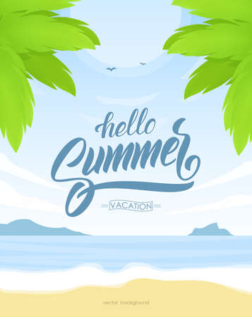 Vector illustration: Vetrical tropical poster with Paradise landscape, ocean beach and hand lettering of Hello Summer Vacation.
