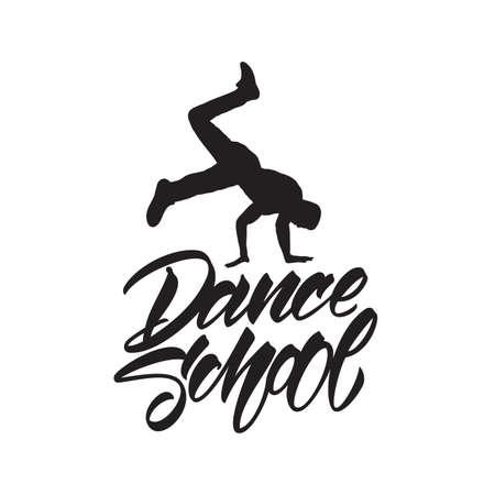 Vector illustration: Handwritten lettering of Dance School and Break Dancer silhouette. Modern calligraphy Illustration