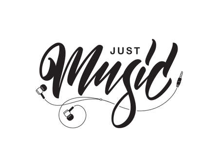 Vector illustration: Hand lettering of Just Music with headphones on white background.