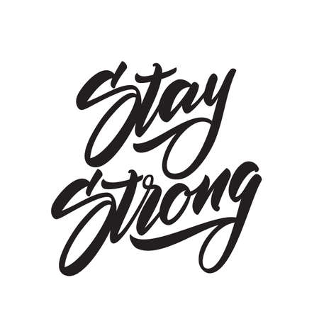 Hand drawn modern type lettering of Stay Strong. Typography Design