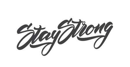 Lettrage de type moderne manuscrit de Stay Strong. Conception de la typographie Banque d'images - 97626070