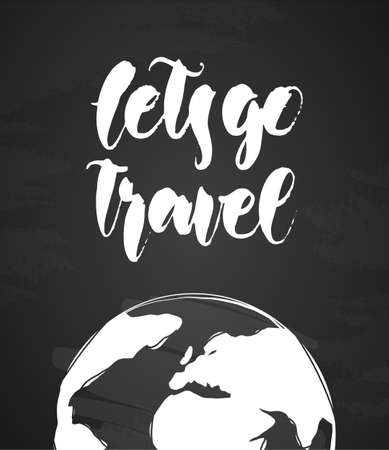 Handwritten lettering of Lets go Travel and hand drawn Earth on chalkboard background