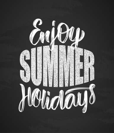 Hand drawn type lettering composition of Enjoy Summer Holidays on chalkboard background Illustration