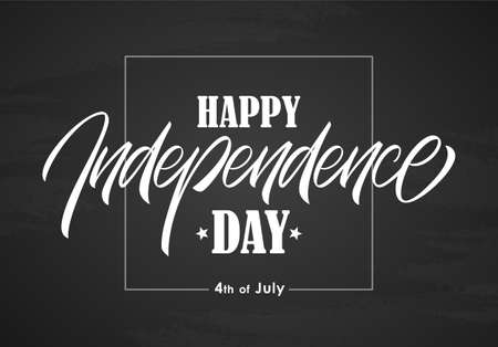Hand lettering composition of Happy Independence Day in frame on blackboard background. Fourth of July.