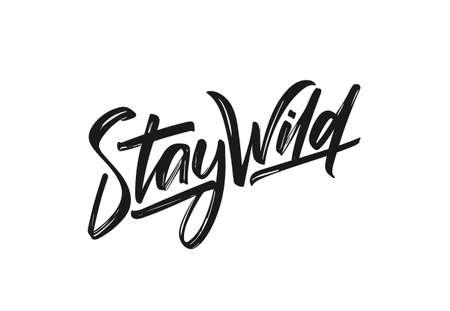 Illustrazione vettoriale: lettere calligrafiche scritte a mano di Stay Wild. Vettoriali