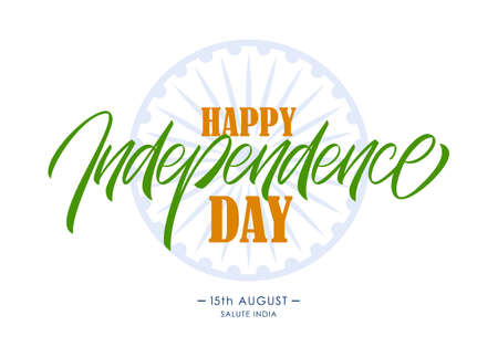 Vector illustration: Handwritten lettering of Happy Independence Day. 15th of August. Salute India