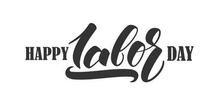 Vector illustration: Hand lettering composition of Happy Labor Day on white background.
