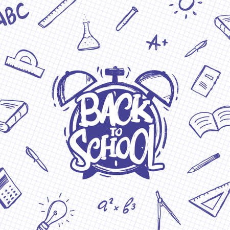 Vector illustration: Hand drawn typographic lettering of Back to School with alarm clock and doodles supplies on sheet of exercise book background