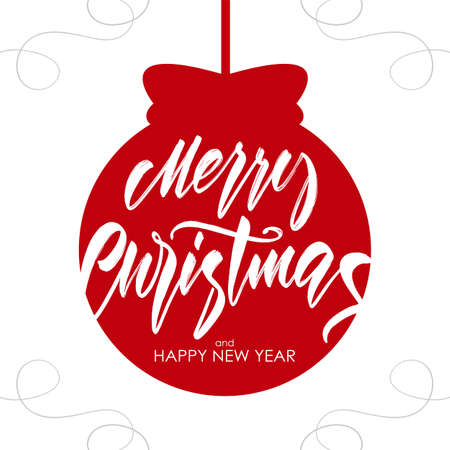 Vector illustration: Handwritten textured brush Calligraphic lettering of Marry Christmas and Happy New Year on red Christmas ball background. Illustration