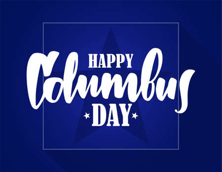 Vector illustration: Calligraphic Lettering composition of Happy Columbus Day. Typography design