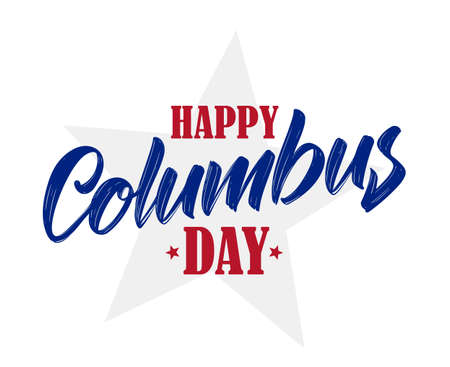 Vector illustration: Calligraphic brush Lettering composition of Happy Columbus Day with stars. Typography design Foto de archivo - 108876874