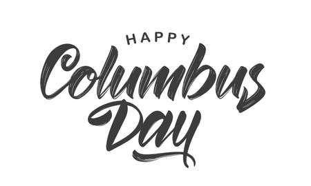 Vector illustration: Handwritten Calligraphic brush type Lettering of Happy Columbus Day on white background Foto de archivo - 108876875