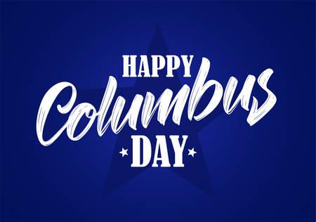 Vector illustration: Calligraphic brush Lettering composition of Happy Columbus Day on dark blue background Foto de archivo - 108876879