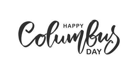 Vector handwritten calligraphic ink lettering of Happy Columbus Day on white background. Foto de archivo - 109281525