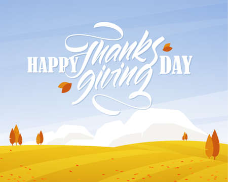 Autumn rural landscape with fields, hand lettering of Happy Thanksgiving Day and fall leaves.