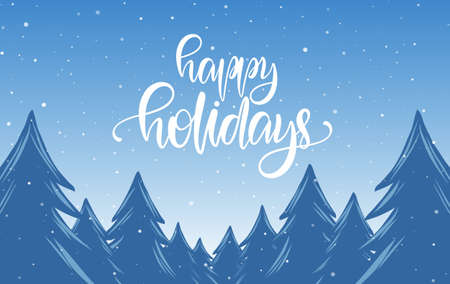 Handwritten calligraphic lettering of Happy Holidays on blue winter Christmas background with snowy pine forest. Иллюстрация