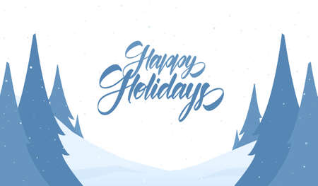 Vector greeting card. Snowy Christmas background with hand lettering of Happy Holidays and pines.