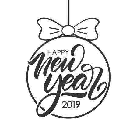 Vector illustration. Hand lettering composition of Happy New Year 2019 in Christmas Ball on white background.