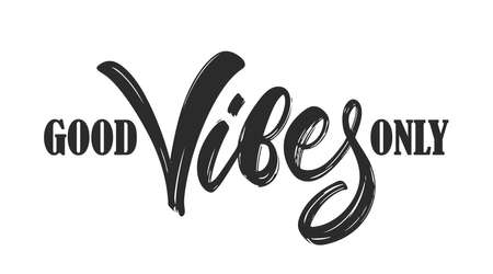 Vector illustration: Brush type lettering composition of Good Vibes Only on white background