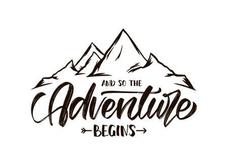 Vektorillustration: Moderne Pinselschrift von Und so beginnt das Abenteuer mit der handgezeichneten Skizze der Gipfel der Berge Mountains