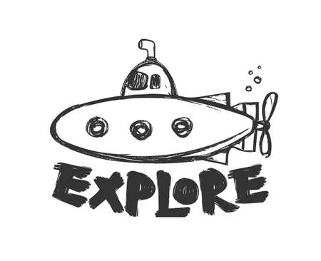 Vector illustration: Hand drawn cartoon submarine with lettering of Explore on white background.
