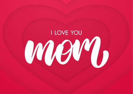 Vector illustration: Lettering composition of I love You Mom on paper hearts background. Happy Mothers Day Illustration