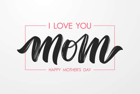 Vector illustration: Handwritten lettering composition of I love You Mom on paper background. Happy Mothers Day.