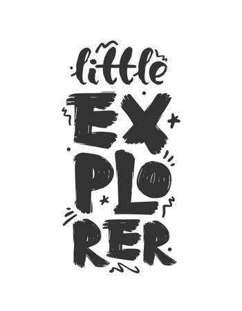 Vector illustration: Hand drawn brush lettering composition of Little Explorer. Print design